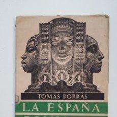 Libros de segunda mano: LA ESPAÑA COMPLETA. TOMÁS BORRÁS. CSIC. INSTITUTO DE ESTUDIOS AFRICANOS. TDK416. Lote 175073470