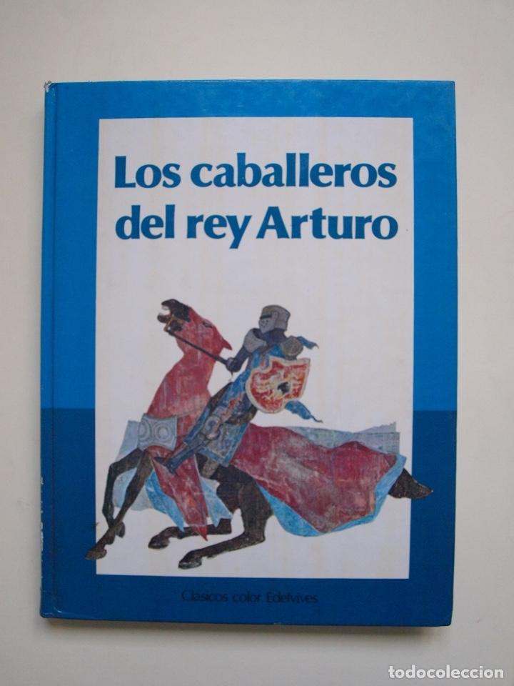 LOS CABALLEROS DEL REY ARTURO - CLÁSICOS COLOR EDELVIVES - ILUSTRACIONES DE GIANNI - LUÍS VIVES 1988 (Libros de Segunda Mano - Literatura Infantil y Juvenil - Otros)