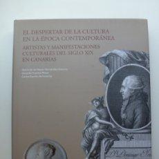 Libros de segunda mano: EL DESPERTAR DE LA CULTURA EN LA ÉPOCA CONTEMPORÁNEA. ARTISTAS SIGLO XIX CANARIAS. Lote 175105033