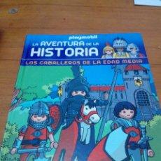 Libros de segunda mano: PLAYMOBIL. LA AVENTURA DE LA HISTORIA. LOS CABALLEROS DE LA EDAD MEDIA. EST22B2. Lote 175115014