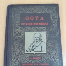 Libros de segunda mano: GOYA SU VIDA SUS OBRAS. 5ºEDICION. JOAQUIN PLA CARGOL. 1940. W. Lote 175127353