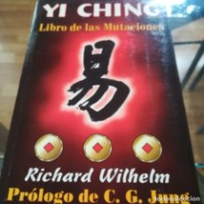 Libros de segunda mano: YI CHING-LIBRO DE MUTACIONES-RICHARD WILHELM-PROLOGO DE C.G. JUNG-EDIT. TOMO- 2002. Lote 175128068