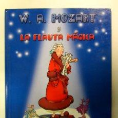 Libros de segunda mano: W.A. MOZART Y LA FLAUTA MÁGICA. LOS COMPOSITORES SUPERMÚSICOS. AÑO 2002. TAPA DURA.. Lote 175128079