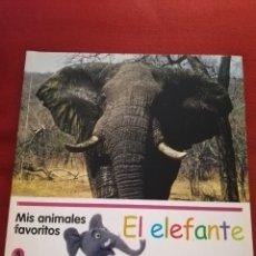 Libros de segunda mano: EL ELEFANTE (MIS ANIMALES FAVORITOS / EL PAIS). Lote 175128690