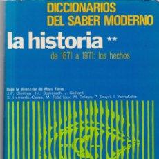 Libros de segunda mano: LA HISTORIA ** DE 1871 A 1971 : LOS HECHOS - DICCIONARIO DEL SABER MODERNO 1976. Lote 175138330