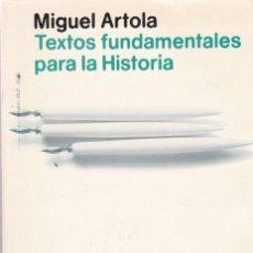 Libros de segunda mano: TEXTOS FUNDAMENTALES PARA LA HISTORIA - MIGUEL ARTOLA - ALIANZA EDITORIAL 1979. Lote 175139469