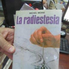 Libros de segunda mano: LA RADIESTESIA, MICHEL MOINE. L.5798-831. Lote 175183159