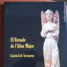 Libros de segunda mano: EL RETAULE DE L'ALTAR MAJOR. CATEDRAL DE TARRAGONA.SALVADOR RAMON I VINYES I JOAN FARRÉ I ROIG. Lote 175217325