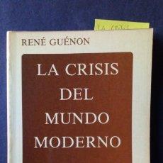 Libros de segunda mano: LA CRISIS DEL MUNDO MODERNO - RENÉ GUÉNON. Lote 175218793