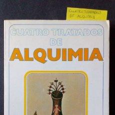Libros de segunda mano: CUATRO TRATADOS DE ALQUIMIA - JULIO PERADEJORDI. Lote 175219220