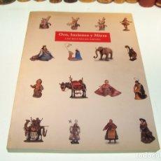 Libros de segunda mano: ORO, INCIENSO Y MIRRA. LOS BELENES EN ESPAÑA. LETIZIA ARBETETA MIRA. MADRID. 2000. Lote 175223669