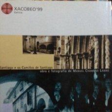 Libros de segunda mano: SANTIAGO E OS CAMINOS DE SANTIAGO. OBRA E FOTOGRAFÍA DE MANUEL CHAMOSO LAMAS. XUNTA GALICIA 1999. Lote 175225622