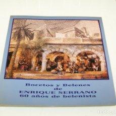 Libros de segunda mano: BOCETOS Y BELENES DE ENRIQUE SERRANO. 60 AÑOS DE BELENISTA. ALICANTE. 2000.. Lote 175226960