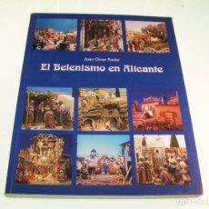 Libros de segunda mano: EL BELENISTA EN ALICANTE. JUAN GINER PASTOR. FIRMADO Y DEDICADO. ALICANTE. 2002.. Lote 175227708