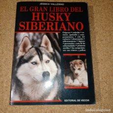 Livros em segunda mão: EL GRAN LIBRO DEL HUSKY SIBERIANO. Lote 175232129