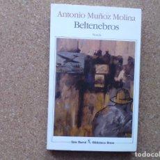 Libros de segunda mano: BELTENEBROS ANTONIO MUÑOZ MOLINA 1989 SEIX BARRAL . Lote 175250442