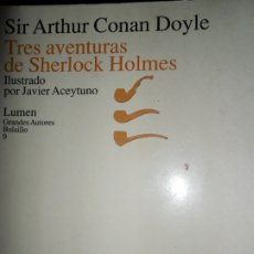 Libros de segunda mano: TRES AVENTURAS DE SHERLOCK HOLMES, SIR ARTHUR CONAN DOYLE, ILUSTRADO, ED. LUMEN. Lote 175252962