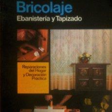 Libros de segunda mano: SANTIAGO PEY ESTRANY -MARTI PEY GRAU -- ENCICLOPEDIA CEAC DEL BRICOLAGE Vº4 (EBANISTERÍA Y TAPIZADO). Lote 175257023