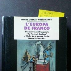 Libros de segunda mano: L'EUROPA DE FRANCO. L'ESQUERRA ANTIFRANQUISTA I LA CAÇA DE BRUIXES A L'INICI DE LA GUERRA FREDA.. Lote 175262340