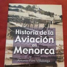 Libros de segunda mano: HISTORIA DE LA AVIACIÓN EN MENORCA (ANTONIO PONS VILLALONGA). Lote 194689381