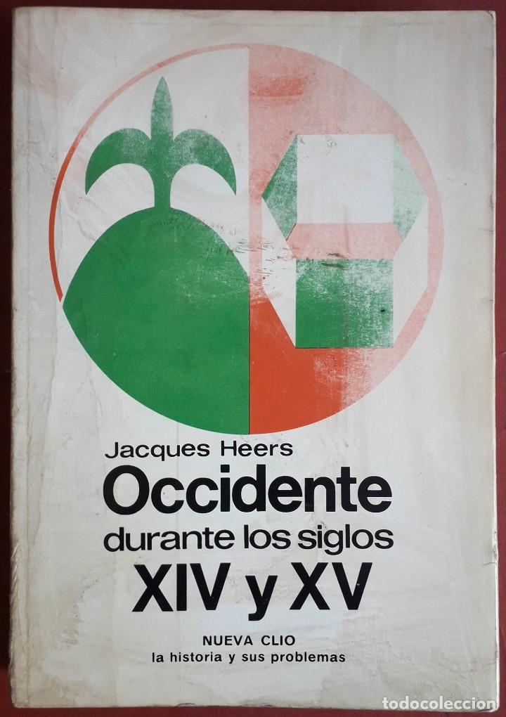 JACQUES HEERS . OCCIDENTE DURANTE LOS SIGLOS XIV Y XV (Libros de Segunda Mano - Historia - Otros)