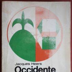 Libros de segunda mano: JACQUES HEERS . OCCIDENTE DURANTE LOS SIGLOS XIV Y XV. Lote 175276610