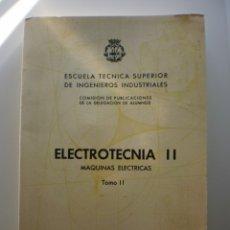 Libros de segunda mano: ELECTROTECNIA II. MAQUINAS ELECTRICAS II. Lote 175281658