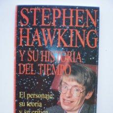 Libros de segunda mano: STEPHEN HAWKING Y SU HISTORIA DEL TIEMPO. Lote 175281832