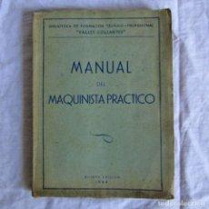 Libros de segunda mano: MANUAL DEL MAQUINISTA PRÁCTICO 1944 QUINTA EDICIÓN FRANCISCO VALLÉS COLLANTE. Lote 175295604