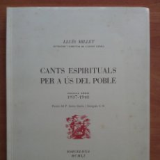 Libros de segunda mano: 1951 CANTS ESPIRITUALS PER A ÚS DEL POBLE - LLUÍS MILLET / EN CATALÁN. Lote 175311464