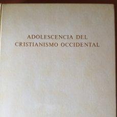 Libros de segunda mano: GEORGES DUBY ADOLESCENCIA DEL CRISTIANISMO OCCIDENTAL: 980-1140. Lote 175326087