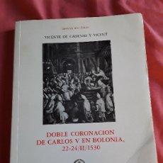 Libros de segunda mano: DOBLE CORONACION DE CARLOS V EN BOLONIA, 22-24/II/1530, DE VICENTE DE CADENAS. ISIC, 1985. UNICO EN. Lote 175280540