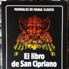 Libros de segunda mano: EL LIBRO DE SAN CIPRIANO Y OTROS RITUALES DE POTENCIA. Lote 175338810