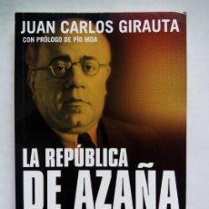 Libros de segunda mano: LA REPÚBLICA DE AZAÑA Y UN EPÍLOGO URGENTE. JUAN CARLOS GIRAUTA. CIUDADELA LIBROS. ESPAÑA 2006.. Lote 205441147