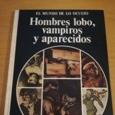 Libros de segunda mano: HOMBRES LOBO, VAMPIROS Y APARECIDOS (DANIEL FARSON) EL MUNDO DE LO OCULTO. Lote 175352363