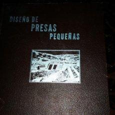 Libros de segunda mano: DISEÑO DE PRESAS PEQUEÑAS DESING OF THE SMALL DAMS 1966 CREO ÚNICO . Lote 175365178