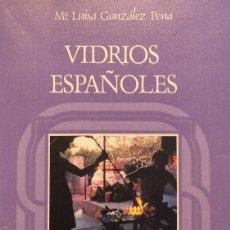 Libros de segunda mano: VIDRIOS ESPAÑOLES - MARÍA LUISA GONZÁLEZ PENA. Lote 175381530