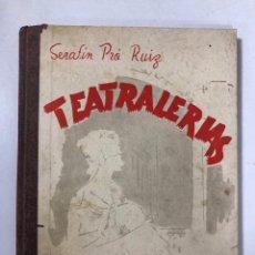 Libros de segunda mano: TEATRALERIAS. SERAFIN PRO RUIZ. CADIZ, 1953. PAGS: 160. Lote 175402259