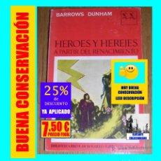 Libros de segunda mano: HÉROES Y HEREJES A PARTIR DEL RENACIMIENTO - POR BARROWS DUNHAM - SEIX BARRAL - 1969 - 7.50 EUROS. Lote 175420057