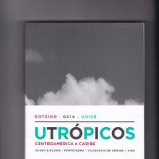 Libros de segunda mano: UTROPICOS CENTROAMERICA E CARIBE. XXXI BIENAL DE PONTEVEDRA. 2010. ROTEIRO. GUIA . Lote 175441053