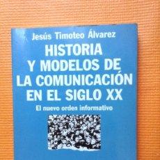 Libros de segunda mano: HISTORIA Y MODELOS DE LA COMUNICACION EN EL SIGLO XX JESUS TIMOTEO ALVAREZ ARIEL. Lote 175444374