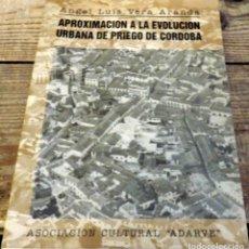 Libros de segunda mano: APROXIMACION A LA EVOLUCION URBANA DE PRIEGO DE CORDOBA, ANGEL LUIS VERA, 1996, 173 PAGINAS. Lote 175445687