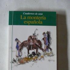Libros de segunda mano: LA MONTERÍA ESPAÑOLA - MIALDEA LOZANO, MANUEL. Lote 175449698