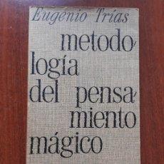 Libros de segunda mano: EUGENIO TRIAS- METODOLOGIA DEL PENSAMIENTO MAGICO- LA GAYA CIENCIA- EDHASA 1970. Lote 175453840