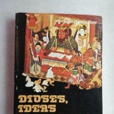 Libros de segunda mano: DIOSES, IDEAS Y SÍMBOLOS DE LA CHINA - JUAN GARCÍA FONT . Lote 175465747