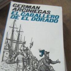 Libros de segunda mano: EL CABALLERO DE EL DORADO, GERMAN ARCINIEGAS. L.17332-127. Lote 175492913