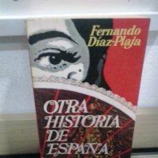Libros de segunda mano: LMV - OTRA HISTORIA DE ESPAÑA. FERNANDO DÍAZ-PLAJA. Lote 175493789