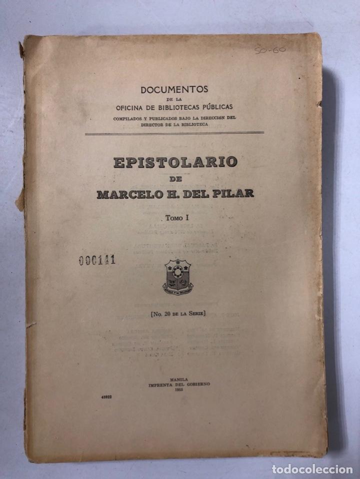 EPISTOLARIO DE MARCELO H. DEL PILAR. TOMO I. IMPRENTA DEL GOBIERNO. MANILA, 1955. PAGINAS: 310. (Libros de Segunda Mano - Historia - Otros)