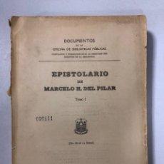 Libros de segunda mano: EPISTOLARIO DE MARCELO H. DEL PILAR. TOMO I. IMPRENTA DEL GOBIERNO. MANILA, 1955. PAGINAS: 310. . Lote 175500642