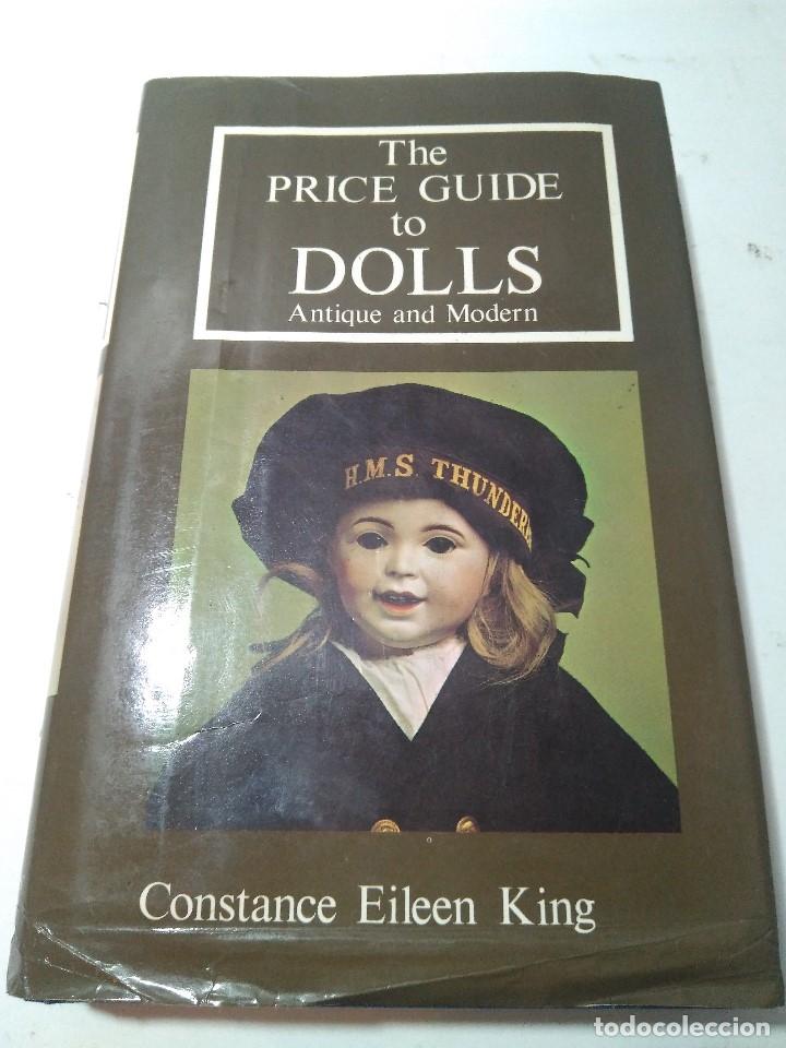 1981. THE PRICE GUIDE TO DOLLS. ANTIQUE AND MODERN. CONSTANCE EILEEN KING. INGLATERRA. 21.5X14CM (Libros de Segunda Mano - Bellas artes, ocio y coleccionismo - Otros)